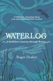 Waterlog: A Swimmer's Journey Through Britain by Roger Deakin